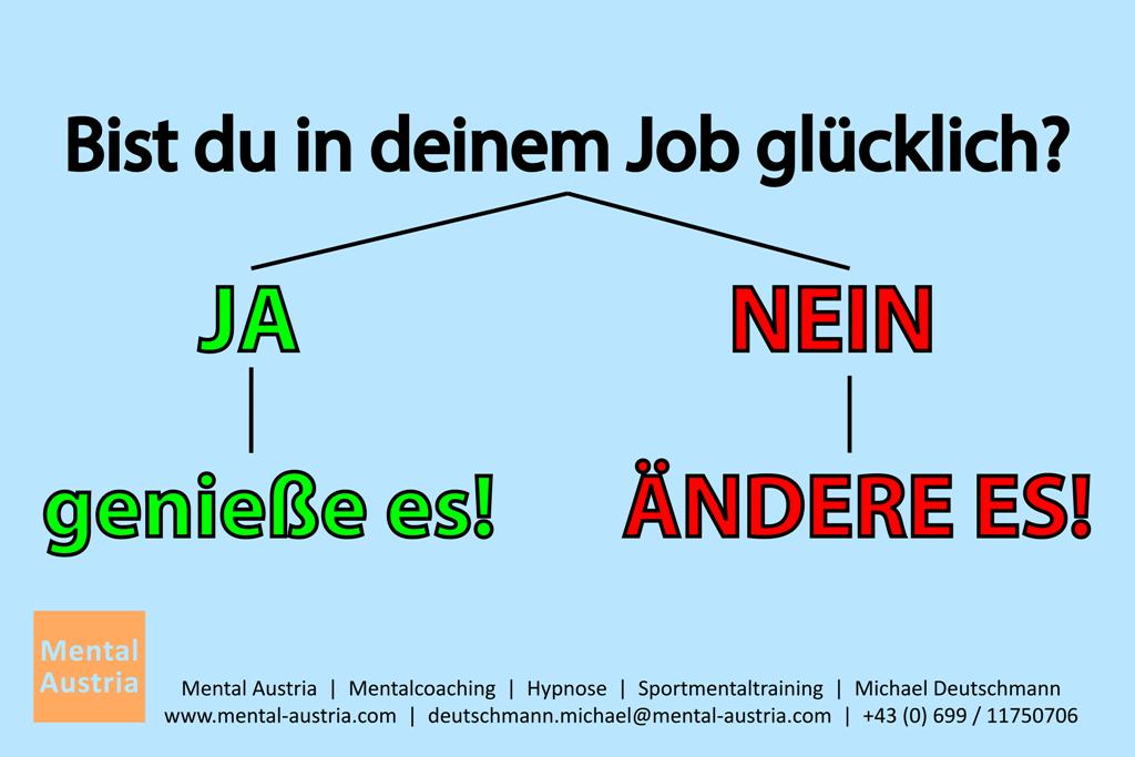 Bist du in deinem Job glücklich? Ja, dann genieße es! Nein, dann ändere es!