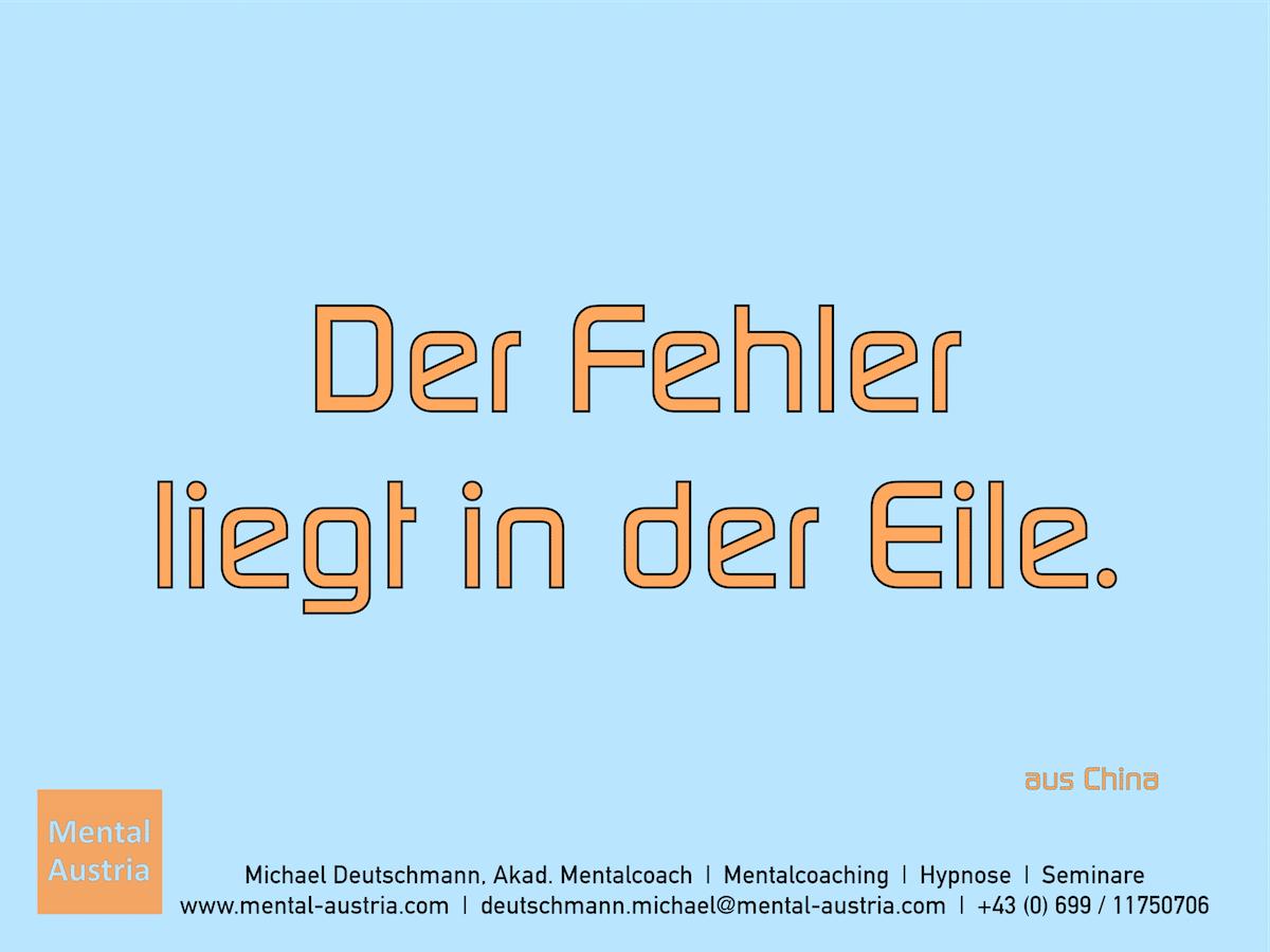 Der Fehler liegt in der Eile. aus China Erfolg Success Victory Sieg - Mentalcoach Michael Deutschmann - Mentalcoaching Hypnose Seminare - Mental Austria