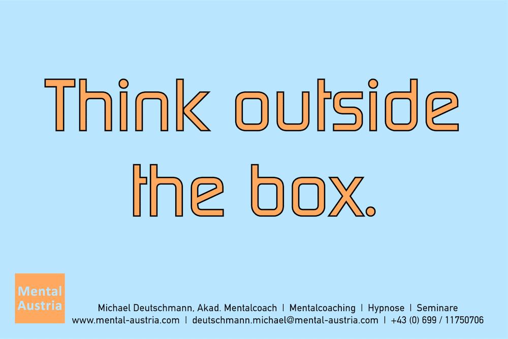 Think outside the box. Erfolg Success Victory Sieg - Mentalcoach Michael Deutschmann - Mentalcoaching Hypnose Seminare - Mental Austria