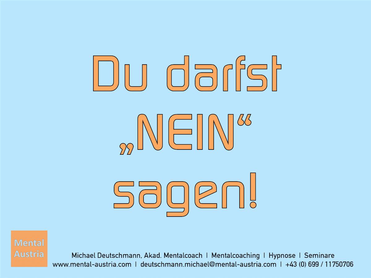 """Du darfst """"NEIN"""" sagen! Michael Deutschmann - Erfolg Success Victory Sieg - Mentalcoach Michael Deutschmann - Mentalcoaching Hypnose Seminare - Mental Austria"""